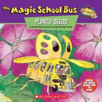 Scholastic's The Magic School Bus Plants Seeds