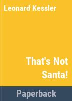 Ca, ce n'est pas le pere Noel!