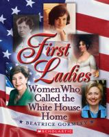 First Ladies; Women Who Called the White House Home