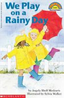 We Play on A Rainy Day