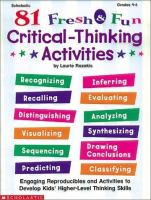 81 Fresh and Fun Critical-thinking Activities