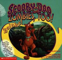 Scooby-Doo and Zombies, Too! Zoinks!