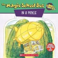 The Magic School Bus, in A Pickle