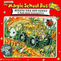 Scholastic's The Magic School Bus Meets the Rot Squad