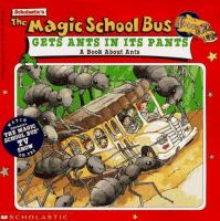 Scholastic's The Magic School Bus Gets Ants in Its Pants