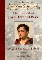 The Journal of James Edmond Pease, A Civil War Union Soldier