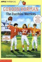The Zucchini Warriors