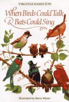 When Birds Could Talk & Bats Could Sing