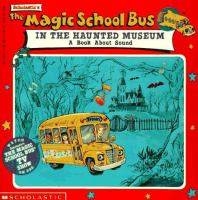 Scholastic's The Magic School Bus in the Haunted Museum