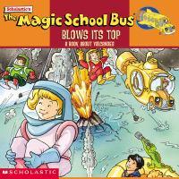 The Magic School Bus Blows Its Top