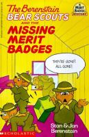 The Berenstain Bear Scouts and the Missing Merit Badges