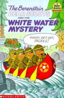 The Berenstain Bear Scouts and the White-water Mystery