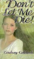 Don't Let Me Die!