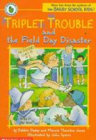 Triplet Trouble and the Field Day Disaster