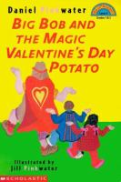 Big Bob and the Magic Valentine's Day Potato