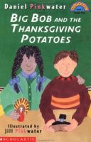 Big Bob and the Thanksgiving Potatoes