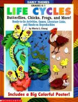 Life Cycles, Butterflies, Chicks, Frogs, and More
