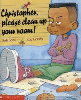 Christopher, Please Clean up your Room!