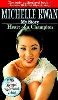 Michelle Kwan, Heart of A Champion