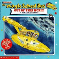 The Magic School Bus, Out of This World : A Book About Space Rocks