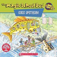 The Magic School Bus Goes Upstream