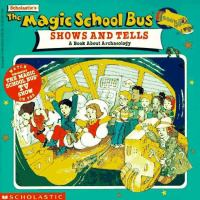Scholastic's The Magic School Bus Shows and Tells