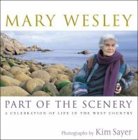 Part of the Scenery : A Celebration of Life in the West Country