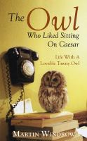 The Owl Who Liked Sitting on Caesar ""