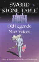 Sword Stone Table : Old Legends, New Voices