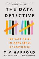 The data detective : ten easy rules to make sense of statistics323 pages : illustrations ; 24 cm