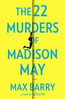 The 22 Murders of Madison May : A Novel.