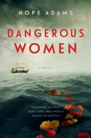 Dangerous Women : A Novel.