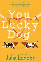 You lucky dog : a novel