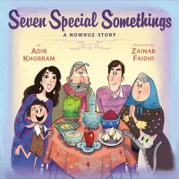 Seven special somethings : a Nowruz story1 volume (unpaged) : color illustrations ; 26 cm