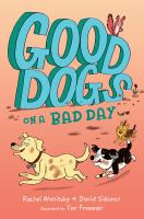 Good dogs on a bad day193 pages : illustrations ; 22 cm
