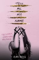 Tell me my name325 pages ; 22 cm