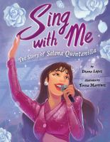 Sing with me : the story of Selena Quintanilla1 volume (unpaged) : chiefly illustrations (colour) ; 28 cm