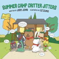 Summer camp critter jitters1 volume (unpaged) : color illustrations ; 25 cm