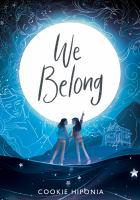 We belong201 pages : color illustrations ; 19 cm