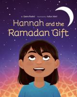 Hannah and the Ramadan gift1 volume (unpaged) : color illustrations ; 26 cm.