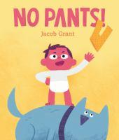 No pants!1 volume (unpaged) : color illustrations ; 27 cm