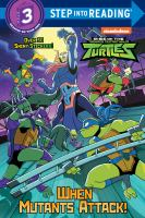 When Mutants Attack! (Rise of the Teenage Mutant Ninja Turtles.