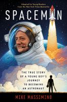 Spaceman : the true story of a young boy's journey to becoming an astronaut