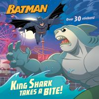 King Shark Takes a Bite! (DC Super Heroes: Batman).
