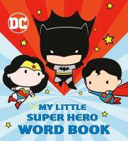 My Little Super Hero Word Book