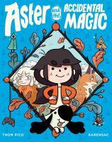ASTER AND THE ACCIDENTAL MAGIC[GRAPHIC]