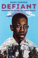 DEFIANT: GROWING UP IN THE JIM CROW SOUTH
