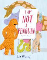 I-am-not-a-penguin-:-a-pangolin's-lament-