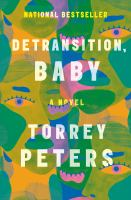 Detransition, baby : a novel340 pages ; 25 cm