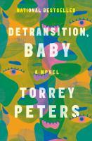 Detransition, Baby: A Novel